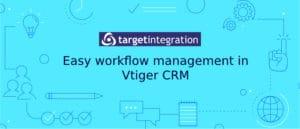Vtiger Workflow management