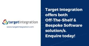 Target Integration offers both Off-The-Shelf & Bespoke Software solution